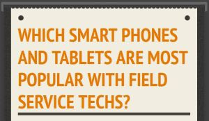 popular mobile devices for field service tech